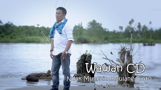 Wawan CD - Ndak Mungkin Maulang Cinto - Cipt. Wawan CD (Official Music Video)
