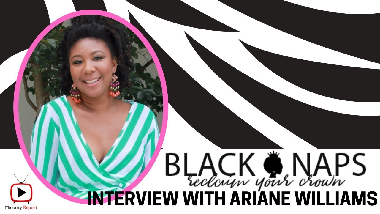 Minority Report | Ariane Williams talks more Black Ownership in the Natural Hair Community