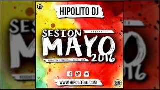 08.Hipolito Dj - Sesion Mayo 2016