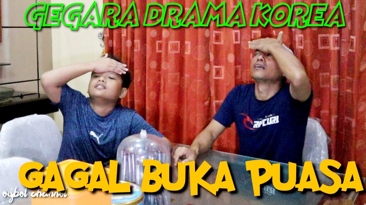 GAGAL BUKA PUASA GEGARA DRAMA KOREA - VIDEO LUCU