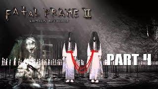Fatal Frame II: Crimson Butterfly Part 4: Found Her   Horror Game October