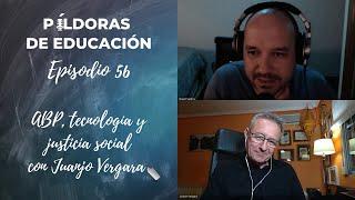 PDE56 -  ABP, tecnología y justicia social, con Juanjo Vergara (extracto)