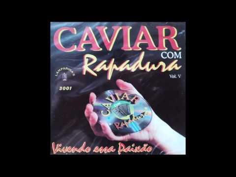 DO BAIXAR RAPADURA MUSICAS CAVIAR COM
