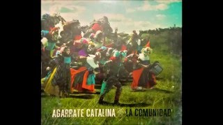 Watch Agarrate Catalina La Comunidad video
