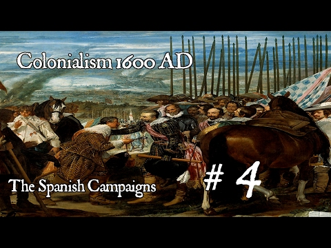 Colonialism 1600 AD - Spanish Campaign #4 Natives are getting restless