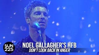 4k  Noel Gallagher's High Flying Birds - Don't Look Back In Anger  Live In