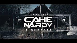 CAHE NARDY - Tightrope (Teaser #1)