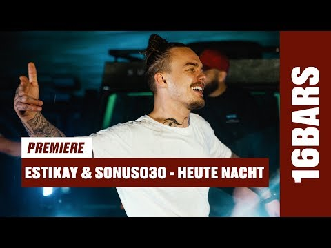 Estikay & Sonus030 - Heute Nacht | 16BARS Videopremiere