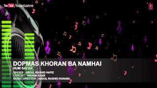Dopmas Khoran Ba Namhai By Abdul Rashid Hafiz | Kashmiri Video Song Full (HD) | Hum Safar