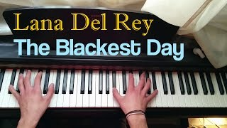 Lana Del Rey - The Blackest Day Piano Cover