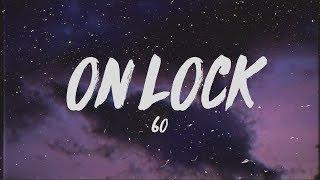 6o - On Lock (Lyrics)