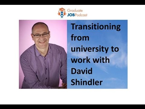 Transition from university to work with David Shindler - Graduate Job Podcast #6