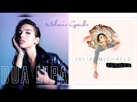 New Rules/ Issues - Dua Lipa/ Julia Michaels Mashup!