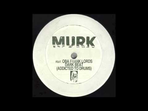 MURK feat. Oba Frank Lords - Dark Beat (Climbers Back Home Remix)