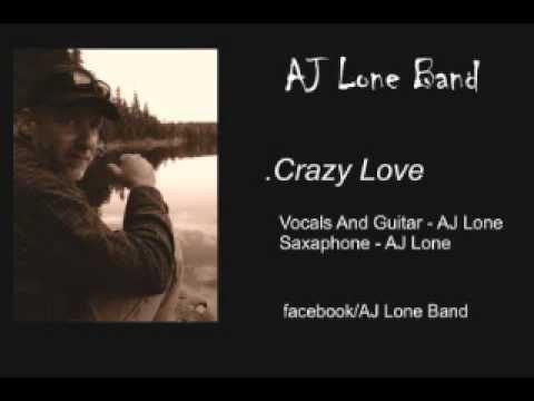 AJ Lone - Crazy Love.wmv