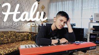 HALU - FEBY PUTRI ( COVER BY ALDHI ) | FULL WITH LYRIC