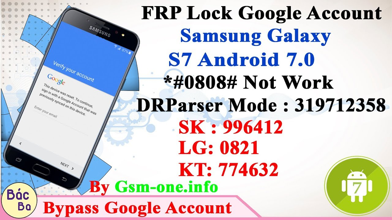 FRP Google Account Samsung Galaxy S7/S7 EdgeGalaxy S7/S7 Edge | KT LG SK |  DRParser Mode : 319712358