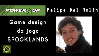 Game design do jogo Spooklands. Felipe Dal Molin (Luderia). Powerup 2014 thumbnail