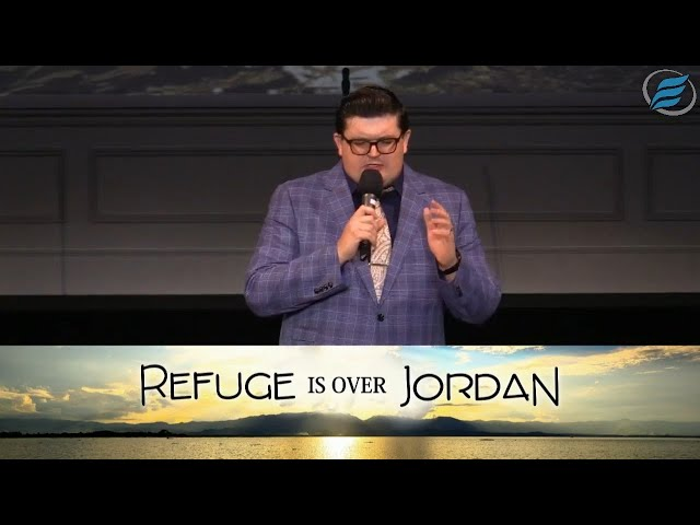 08/23/2020  |  Refuge is Over Jordan  |  Rev. Tyler Ritchey