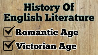 History of English Literature | Romantic Age | Victorian Age