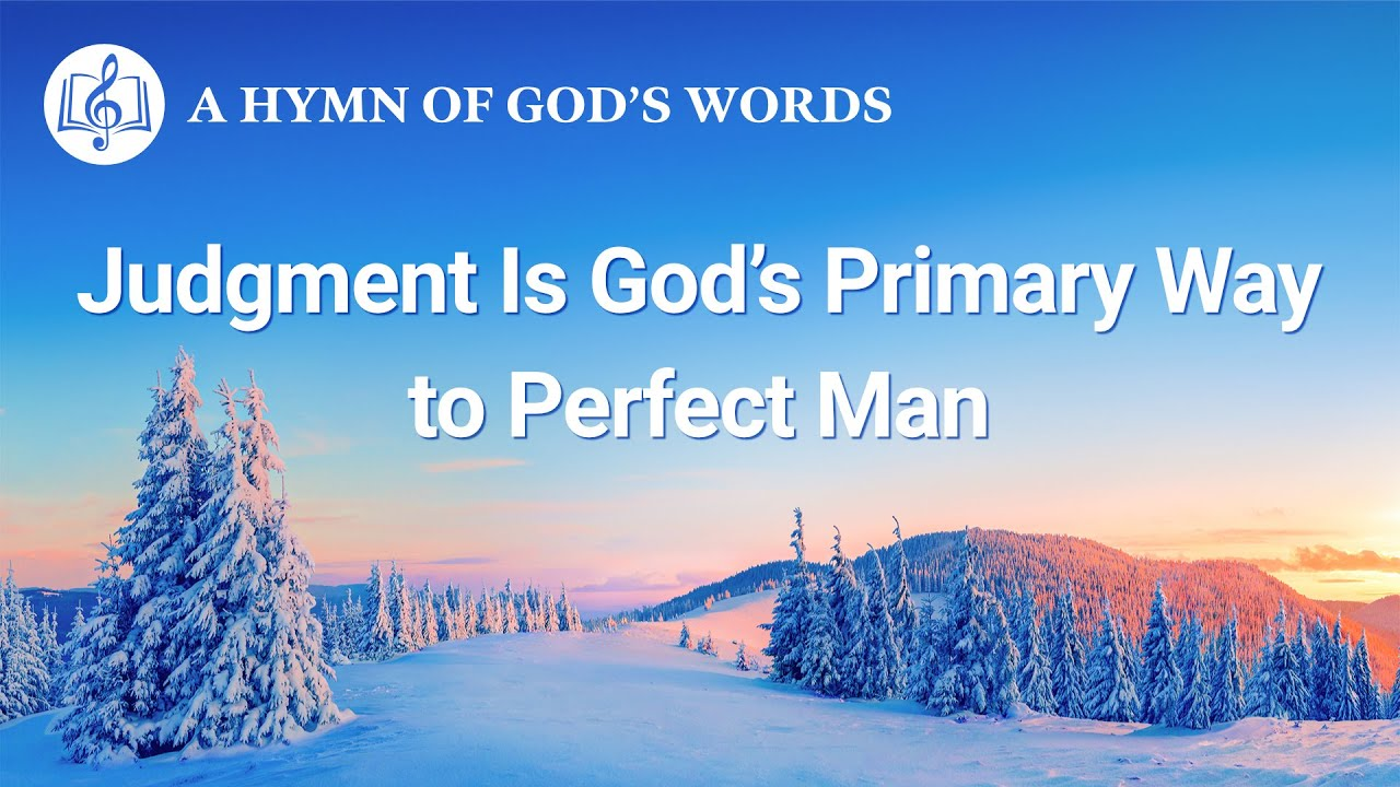 """2020 English Gospel Song   """"Judgment Is God's Primary Way to Perfect Man"""""""