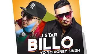 BILLO FULL SONG ! J- 🌟 star Ft.Yo Yo Honey Singh new Punjabi song-Lable Tranding Music 2020