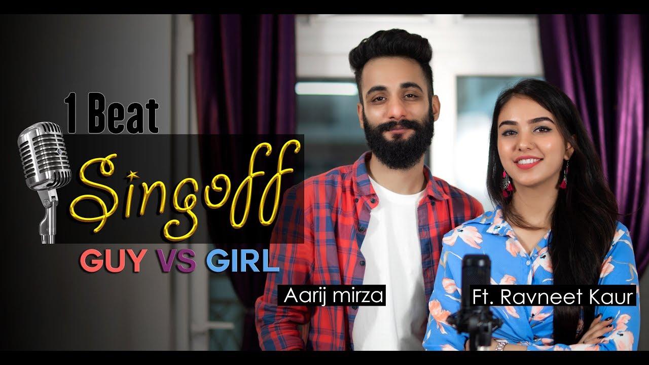 1 Beat | Sing Off | Guy Vs Girl | Aarij Mirza ft. Ravneet Kaur | Mashup