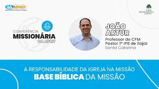 Base Bíblica da Missão com Rev. João Artur | Conferência Missionária da APMT
