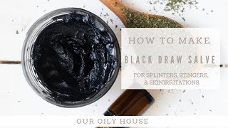 How to Make Draw Salve | Removing Splinters and Stingers | Activated Charcoal Benefits