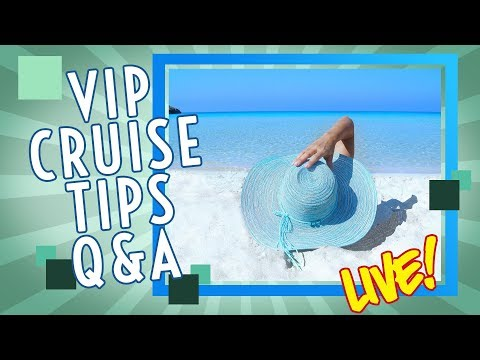 Live VIP Cruise Tips Questions and Answers
