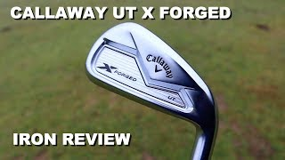 Callaway X Forged UT - Utility Iron Review