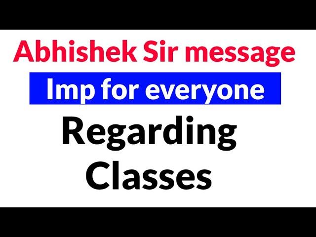 अभिषेक Sir का imp message Reagarding Classes