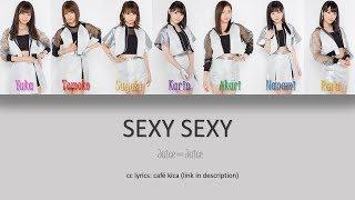 Juice=Juice SEXY SEXY color coded lyrics kanji & eng lyrics- official MV https://www.youtube.com/watch?v=AgxdaRvQL5Q romanised lyrics- moi color code- ...