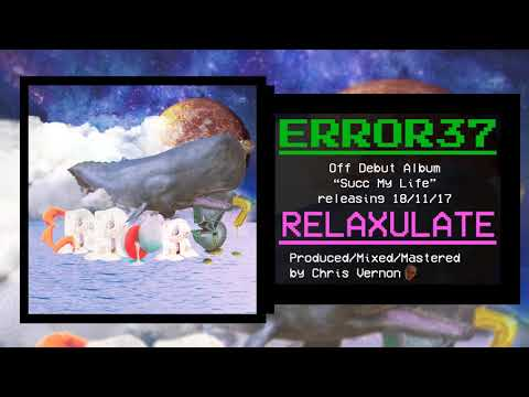 Error37 - Relaxulate [Debut Album Track]