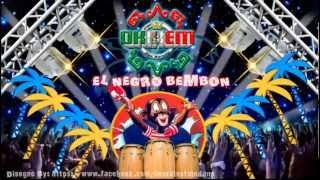 EL NEGRO BEMBON 2013 (((DEMO))) @GRUPO OKIXEM