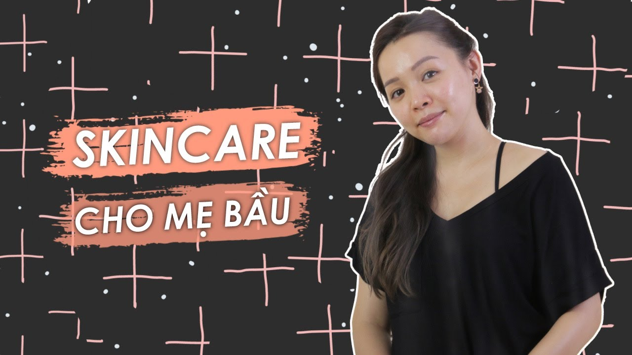 🤰 Dưỡng Da An Toàn Cho Bà Bầu ❤️ Pregnancy Skincare Routine ❤️ TrinhPham