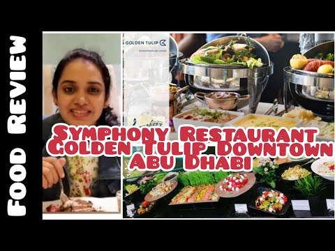 Food Review | Symphony Restaurant Golden Tulips Downtown Abu Dhabi | Alma&Vilma Vlog | Episode 3
