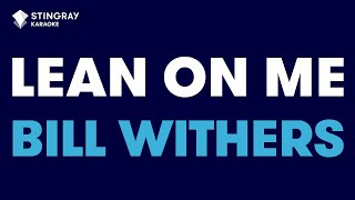 "Lean On Me in the Style of ""Bill Withers"" karaoke video with lyrics (no lead vocal)"