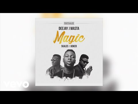 Deejay J Masta - Magic (Official Audio) ft. Skales, Koker
