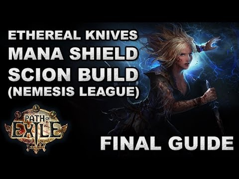 Path Of Exile: Ethereal Knives Mana Shield Scion Build - Final Guide (Hardcore / Nemesis)