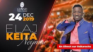 [🔴REPLAY 1 - GRAND THEATRE ] Soirée en live Elaj Keita du 24 Decembre 2019