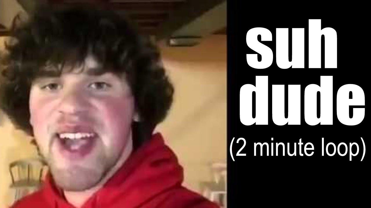 maxresdefault suh dude, a suh dude (nick colletti vine 2 minute loop) youtube,Uhh Duh Meme