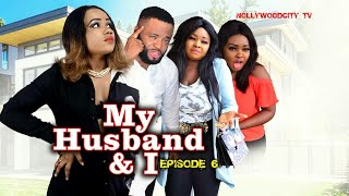 My Husband  I episode 6 - Latest Nigerian Nollywood African Series 2019