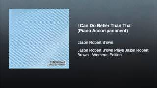 I Can Do Better Than That (Piano Accompaniment)
