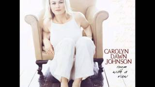 Watch Carolyn Dawn Johnson Love Is Always Worth The Ache video