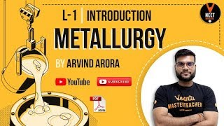 Metallurgy | Lecture-1 | Introduction | 12th CBSE NEET JEE | Arvind Arora