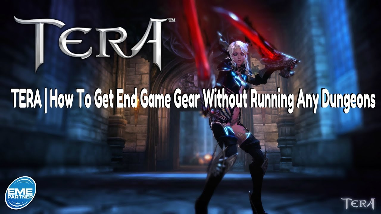TERA Console | How To Get End Game Gear Without Running Any Dungeons
