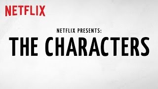 Netflix Presents: The Characters - Official Trailer [HD]