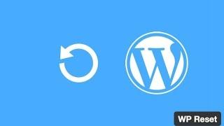 How To Reset Your Wordpress Website | Reset Wordpress Back To Original Settings
