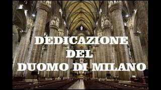 Omelie 2018 di don Giorgio: DEDICAZIONE DEL DUOMO DI MILANO